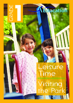 Leisure Time - Visiting the Park - Grade 1