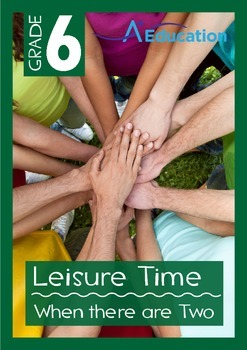 Leisure Time - When There Are Two - Grade 6