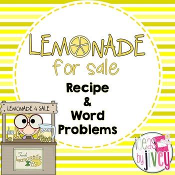 Lemonade For Sale! Recipe & Word Problems