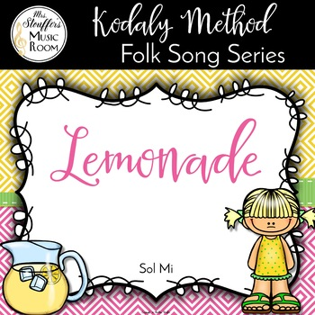 Lemonade {High/Low}{Sol Mi} Kodaly Method Folk Song File