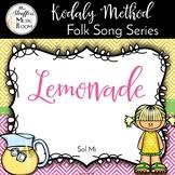 Lemonade {High/Low}{Sol Mi} Kodaly Method Folk Song File