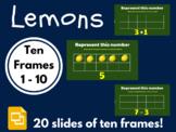 Lemons Ten Frames 1 - 10 (Google Classroom, Math, Distance