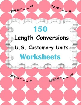 Length Conversions Worksheets - U.S. Customary Units