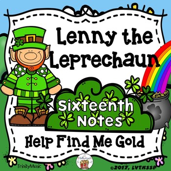 Lenny the Leprechaun (Help Find Me Gold) Interactive Game for Sixteenth Notes