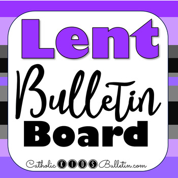 Lent Bulletin Board Pray Fast Give By Catholic Kids Tpt