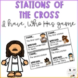 Lent Game - Stations of the Cross - I have Who Has - Catholic