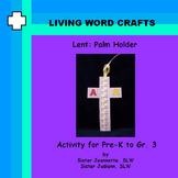 Lent-Palm Holder 3D for Pre-K to Gr.3