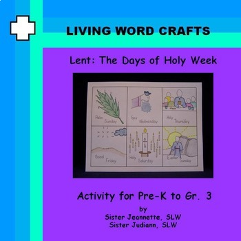 Lent - The Days of Holy Week Activity for Pre-K to Gr.3