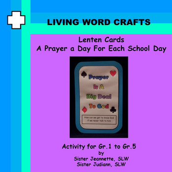Lenten Cards: A Prayer a Day For Each School Day for Grades 1 - 5