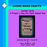Lenten Cards: A Prayer a Day For Each School Day for Grades 1 - 5