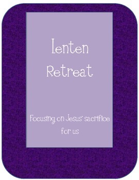 Lenten Day Retreat/ Activities