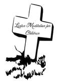 Lenten Meditation for Children