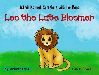 Leo the Late Bloomer    44 pgs of Common Core Activities.
