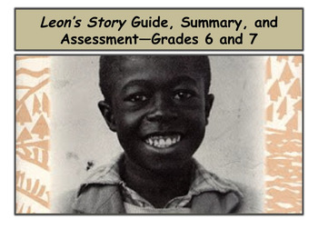 Leon's Story Guide, Summary, and Assessment—Grades 6-7