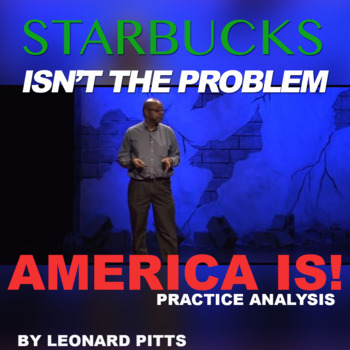 Starbucks isn't the problem, America is by Leonard Pitts: Practice with Analysis