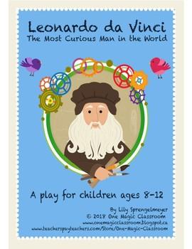 Leonardo da Vinci: The Most Curious Man in the World