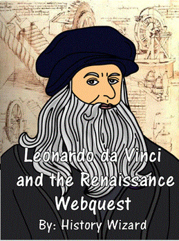 Leonardo da Vinci and the Renaissance Webquest