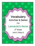 Leonardo's Horse Vocabulary Activities and Games- 5th Grade Unit 3, Story 2