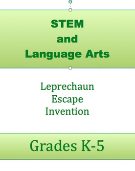 Leprechaun Escape Invention STEM & Language Arts