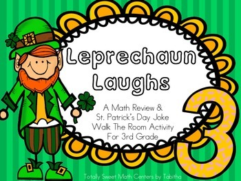 Leprechaun Laughs- A Math Review and St. Patrick's Day Joke Walk the Room Gr.3