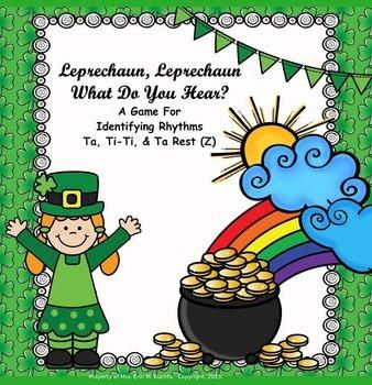 Leprechaun, Leprechaun What Do You Hear? Ta, Ti-Ti, Z Game (PPT Ed.)