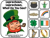 Leprechaun, Leprechaun, What Do You See? St. Patrick's Day Adapted Book (Autism)