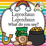 Leprechaun Leprechaun What do you see?  Reader