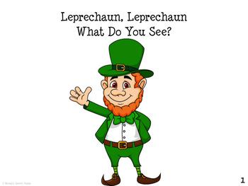 LEPRECHAUN LEPRECHAUN WHAT DO YOU SEE? Early Reader
