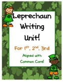 Leprechaun Writing Unit Aligned to Common Core for 1st, 2nd, 3rd