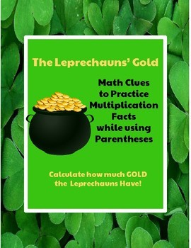 Leprechaun's Gold: Multipliation Facts while using Parentheses