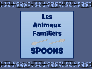 Les Animaux Familiers Spoons Card Game - Pets Vocabulary i