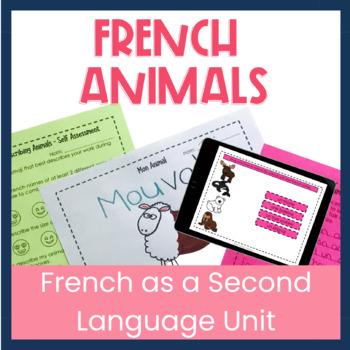 Les Animaux – French as a Second Language (FSL) Unit