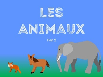 Les Animaux Part Two-French Animals Vocabulary Presentation