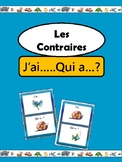 Les Contraires- J'ai..Qui a..? Opposites French Vocabulary Card Game