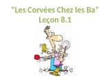Les Corvées, Bien Dit! Leçon 8.1, Français 1
