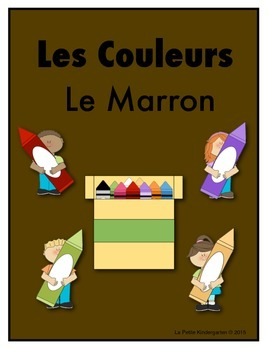 Les Couleurs:  French Emergent Reader for the color Brown
