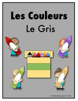 Les Couleurs:  French Emergent Reader for the color Gray