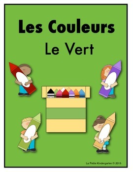 Les Couleurs:  French Emergent Reader for the color Green