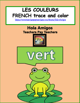 French COLORS - Les Couleurs - French trace and color sheets for children.