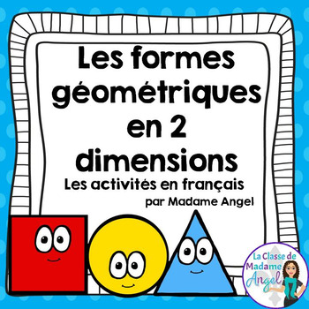 Les formes géométriques - 2D Shape Geometry Centers for Primary French Immersion