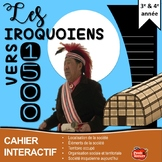 Les Iroquoiens en français / Cahier Interactif univers soc