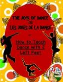 The Joys of Dance / Les Joies de la Danse or How to Teach Dance with 2 Left Feet