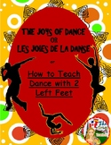 The Joys of Dance / Les Joies de la Danse or How to Teach Dance with 2 Left Feet