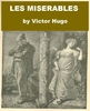 Les Miserables - the Complete Novel by Victor Hugo