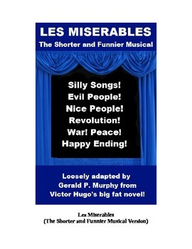 Less Miserable - The Shorter and Funnier Musical