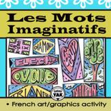 Les Mots Imaginatifs: French art and vocabulary activity