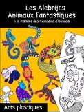 Les Olébrijes, animaux fantastiques-activité d'art