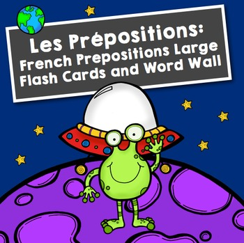 Les Prépositions: French Prepositions Large Flash Cards and Word Wall