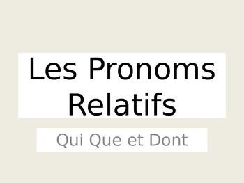 Les Pronoms Relatifs Qui Que et Dont