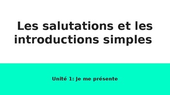 Les Salutations et Les Introductions Simples (Greetings and Introductions)